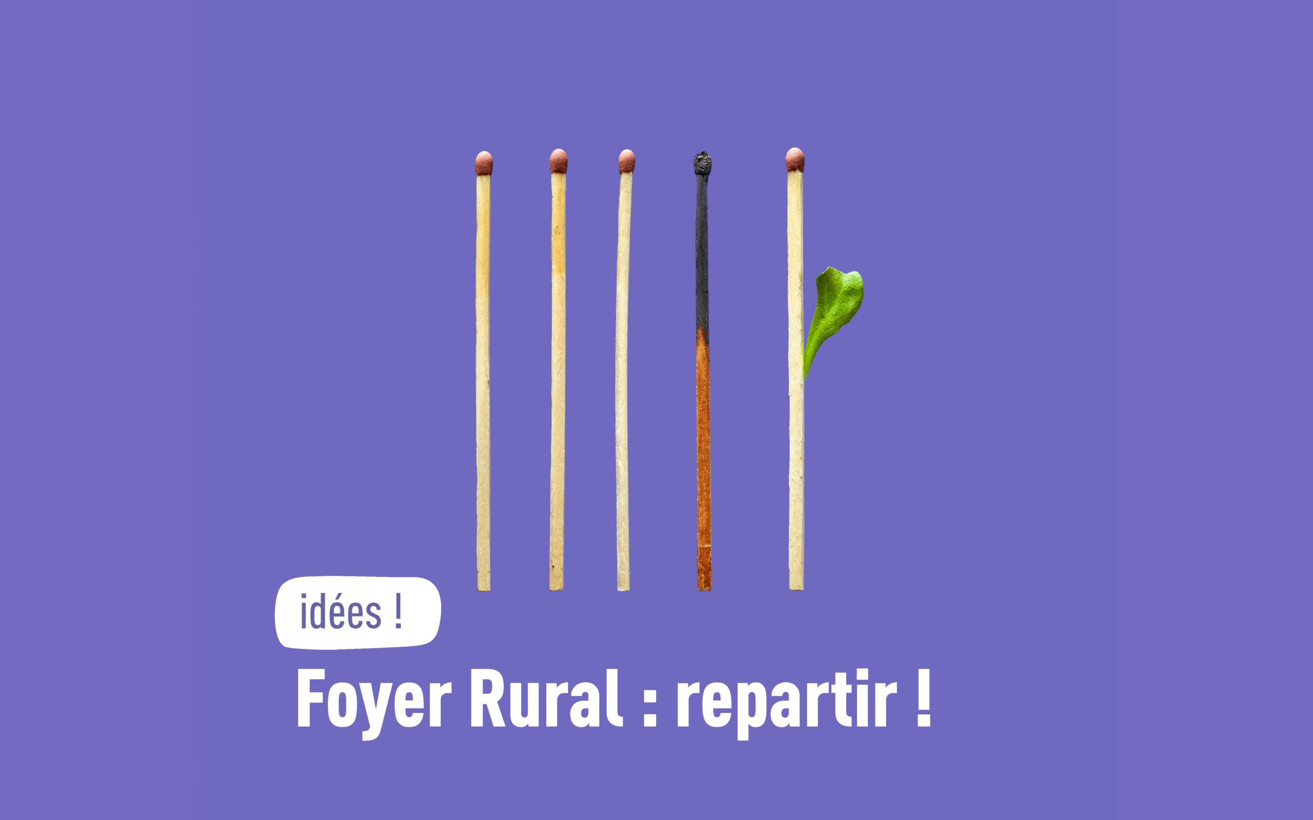 Foyer Rural : repartir ! Des pistes pour la reprise